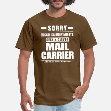 Carrier Guy Taken - Mail Carrier Shirt Gift - Men's T-Shirt