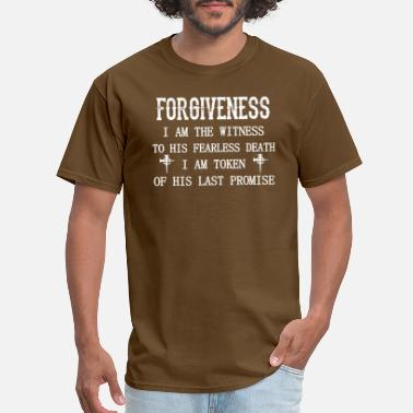 Forgive Jesus Forgivness Im Witness To His Fearless Death Jesus - Men's T-Shirt