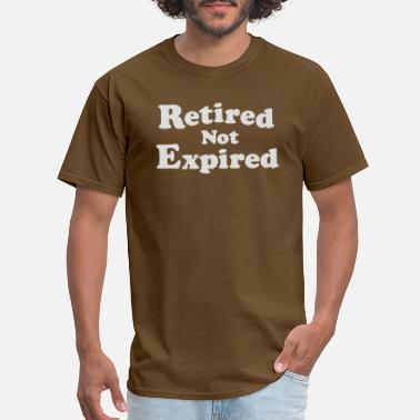 No Expiration Retired Not Expired - Men's T-Shirt