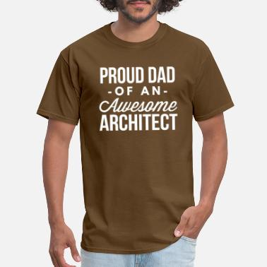 Architect Dad Proud Dad of an awesome Architect - Men's T-Shirt
