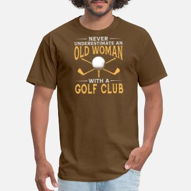 Golf Woman Funny funny An Old Woman With A Golf Club - Men's T-Shirt