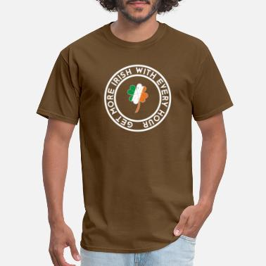 Be More Irish More and more Irish, with every hour more - Men's T-Shirt