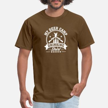 Hunting Camp My Camp Deer Hunting Drinking Love Gift - Men's T-Shirt