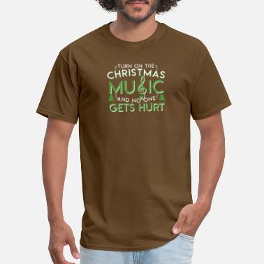 Turning One Turn On Christmas Music No One Gets Hurt - Men's T-Shirt