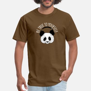Be True To Yourself Panda, Be True To Yourself, Motivation, Funny - Men's T-Shirt