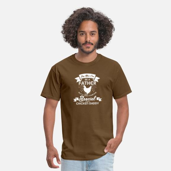 Rooster T-Shirts - Any Man Can Be a Father But It Takes Someone - Men's T-Shirt brown