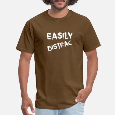 Easily Distrac Easily Distrac white - Men's T-Shirt