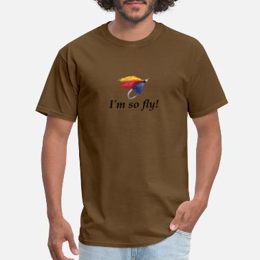 Reel Fly Fishing1 I'm so fly! - Men's T-Shirt