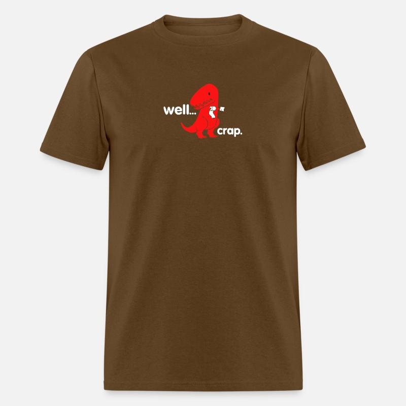 03c39e548 Dinosaur Dino Well Crap Funny Men's T-Shirt | Spreadshirt