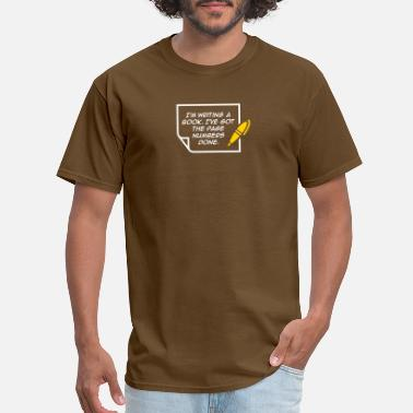Penman I'm Writing A Book. I've Got The Page Numbers Done - Men's T-Shirt