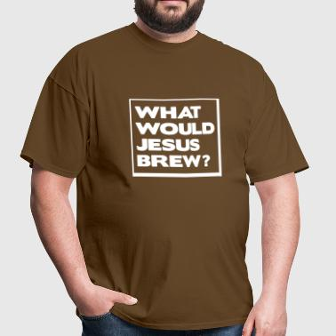 What would Jesus brew? - Men's T-Shirt