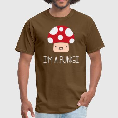Fun Guy Mushroom I'm a Fungi Fun Guy Mushroom - Men's T-Shirt