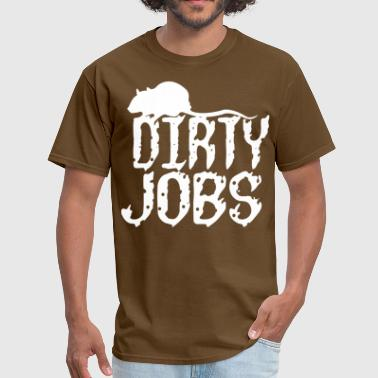 Dirty jobs - Men's T-Shirt