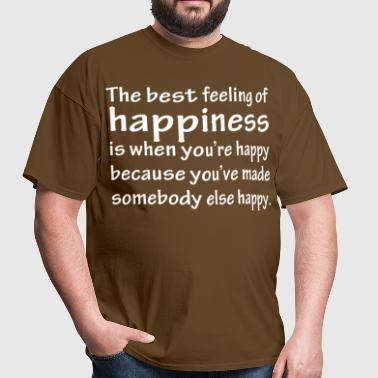 The best feeling of happiness is when you're happy - Men's T-Shirt