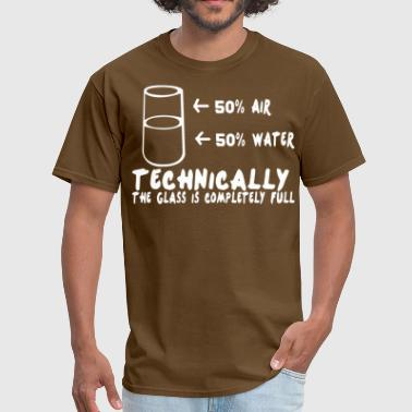 Tecnically the glas is completelly full - Men's T-Shirt