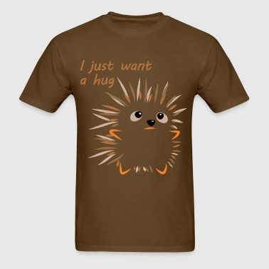 I Just Want A Hug - Men's T-Shirt