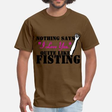 Bdsm Nothing Says It Quite The Same - Men's T-Shirt