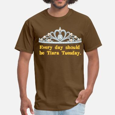 Princess Tiara Tiara Tuesday Every Day - Men's T-Shirt