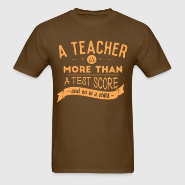 More Than a Test Score Women's T-Shirts - Men's T-Shirt