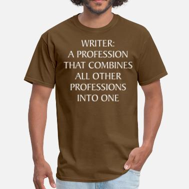 Professions Writer A Profession That Combines All Professions - Men's T-Shirt