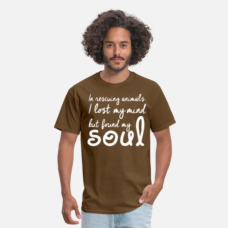 Animal T-Shirts - Rescuing Animals I Lost My Mind But Found My Soul - Men's T-Shirt brown