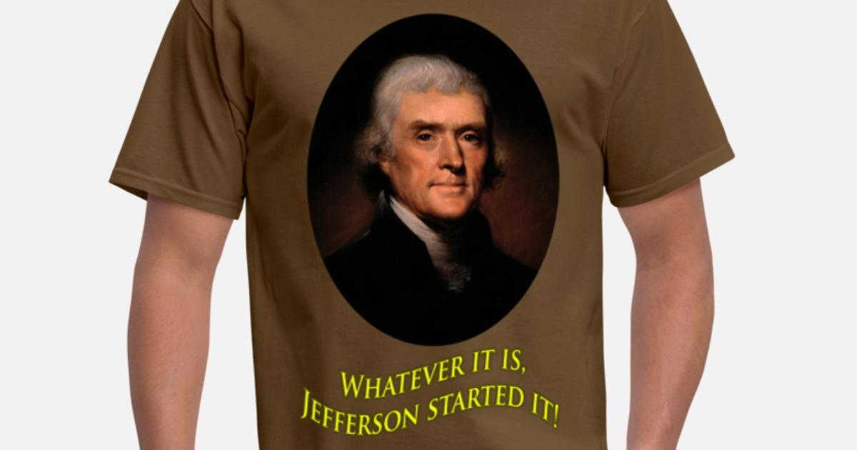 c061c85025 Jefferson Started It! - Mens T Men's T-Shirt | Spreadshirt