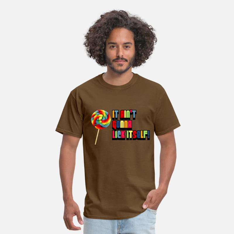 City T-Shirts - it aint gonna lick itself - Men's T-Shirt brown