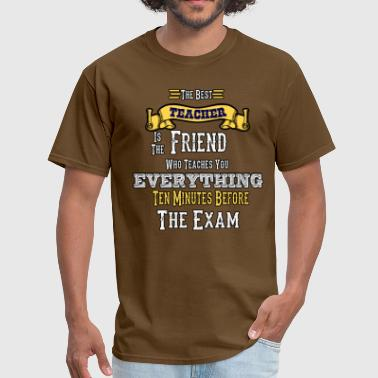 Best Friend Teacher The Best Teacher is the Friend Who Teaches You - Men's T-Shirt