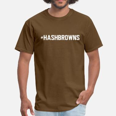 Hashbrown #hashbrowns - Men's T-Shirt