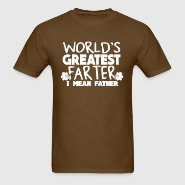 World's Greatest Farter, I Mean Father 2 - Men's T-Shirt