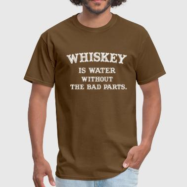 Funny Whiskey Shirt Whiskey is water  - Men's T-Shirt
