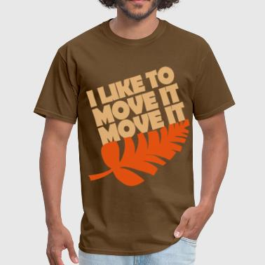 I like to move it move it - Men's T-Shirt