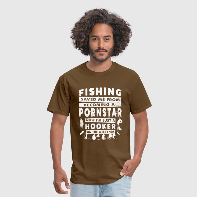 Fishing Saved Me From Becoming A Pornstar - Men's T-Shirt