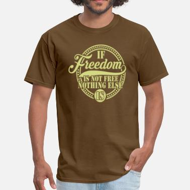 Freedom Freedom - Men's T-Shirt
