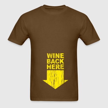 Wine back Here - Men's T-Shirt