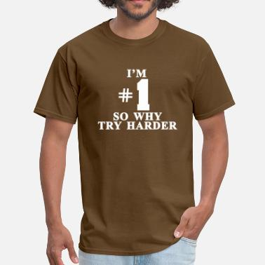 Slim I'm #1 So why try harder - Men's T-Shirt