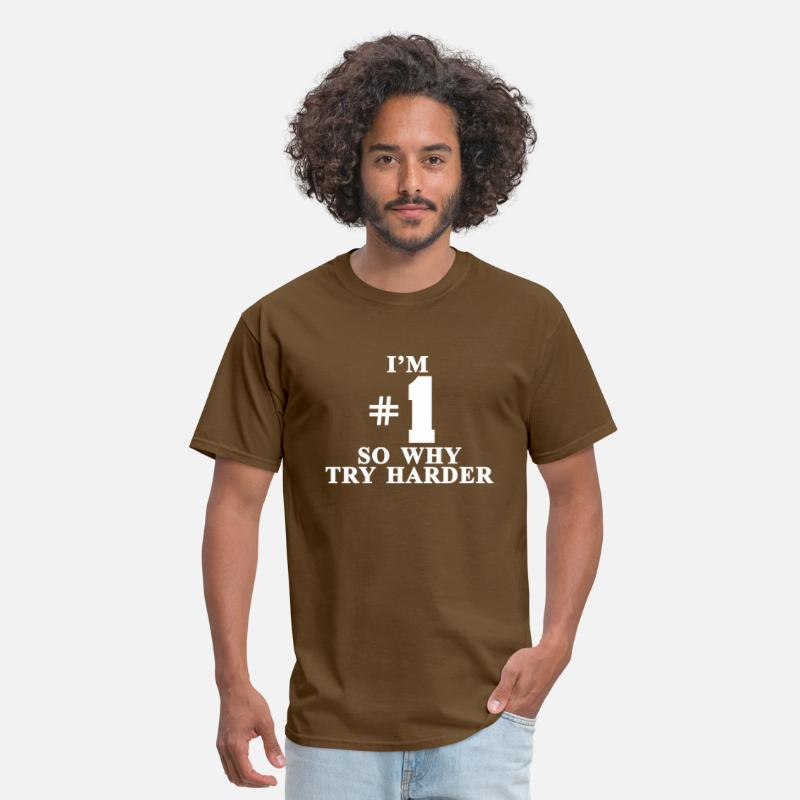 Slim T-Shirts - I'm #1 So why try harder - Men's T-Shirt brown