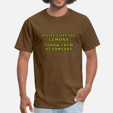 Lemon Insults If Life Gives You Lemons - Men's T-Shirt