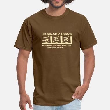 Trail Trail and Error - Men's T-Shirt