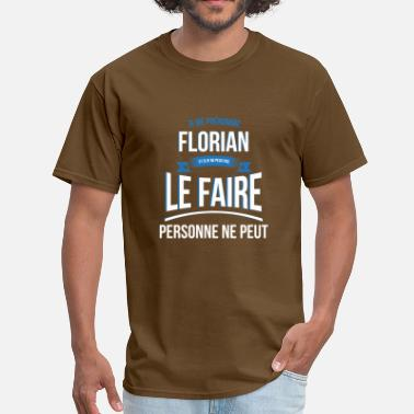 Florian Florian no one can gift - Men's T-Shirt
