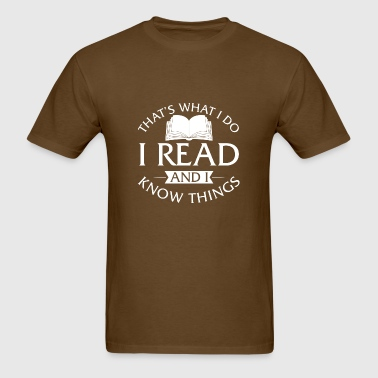 I Read And I Know Things - Men's T-Shirt