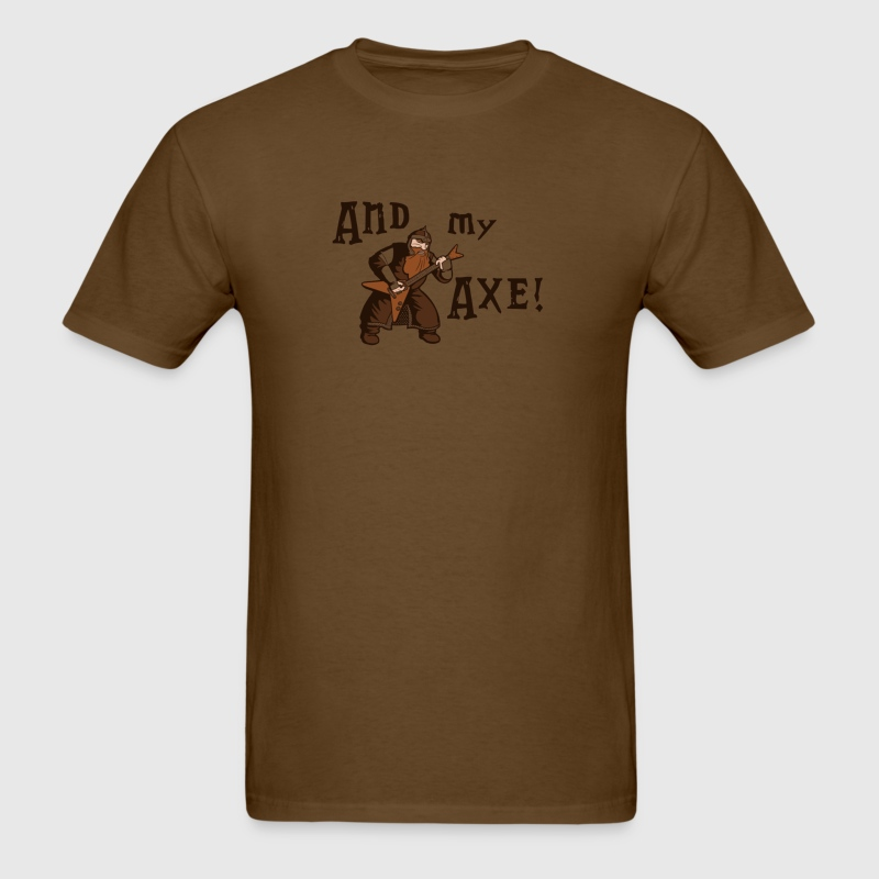 and my axe - Men's T-Shirt