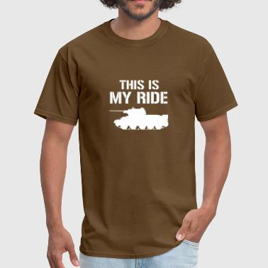 THIS IS MY RIDE ARMY TANK LOVERS USA FUNNY GIFT - Men's T-Shirt