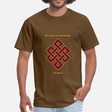 Buddhist Sit there-Buddhist Endless Knot - Men's T-Shirt