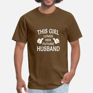 Future Husband This girl loves her future husband - Men's T-Shirt