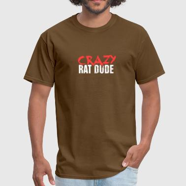 Crazy Rat Dude | Funny Pet Rat Gift - Men's T-Shirt