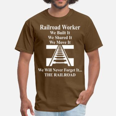Railway Workers Railroad Worker - Men's T-Shirt
