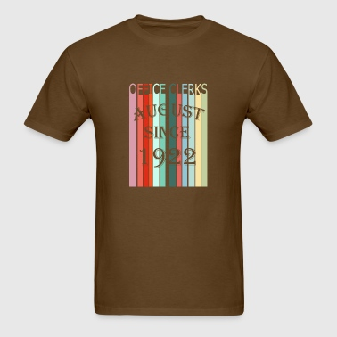 AUGUST SINCE 1922 Office clerks - Men's T-Shirt