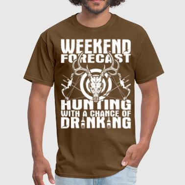 Weekend Forecast Hunting Chance Of Drinking Bow - Men's T-Shirt