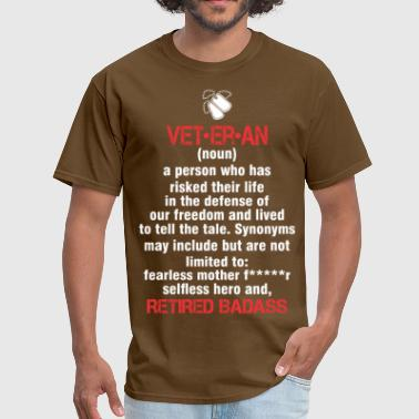Retired Badass Veteran Retired Badass - Men's T-Shirt